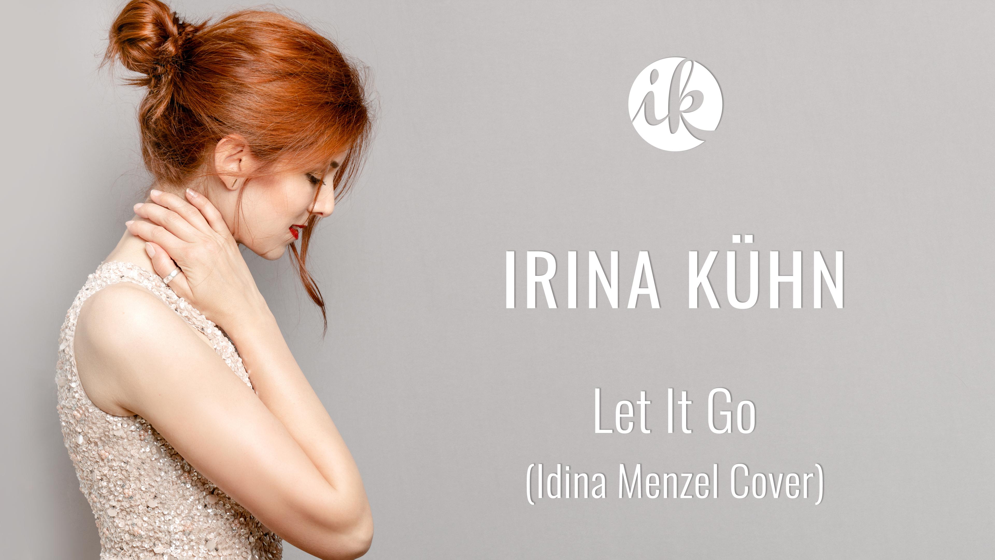Irina Kühn singt Let It Go